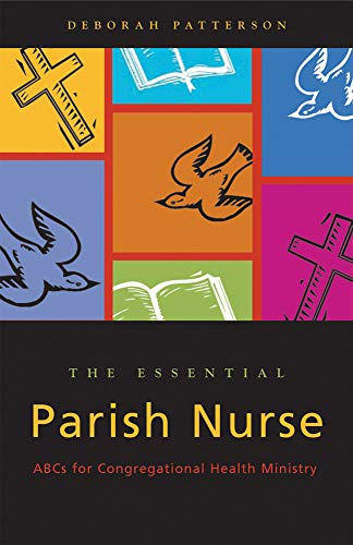 Essential Parish Nurse: ABCs for Congregational Health Ministry (English Edition)