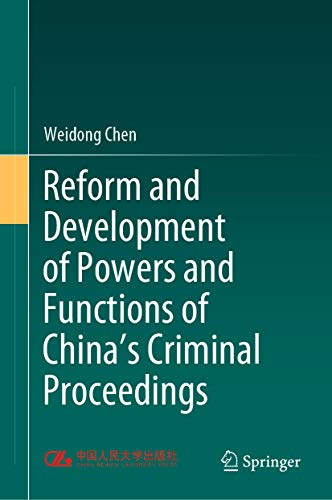 Reform and Development of Powers and Functions of China's Criminal Proceedings (English Edition)