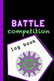 Battle Competition Log Book: Tournament and Club Tool to Track Your Bursts and Victories