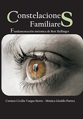 """""""Constelaciones Familiares"""": Fundamentación sistémica de Bert Hellinger"""