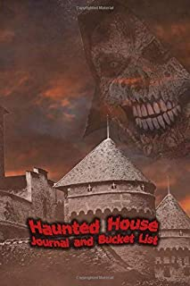 Haunted House Journal and Bucket List: Halloween Ghost Hunting and Experience Notebook Size 6x9 in | Scary Castle Print