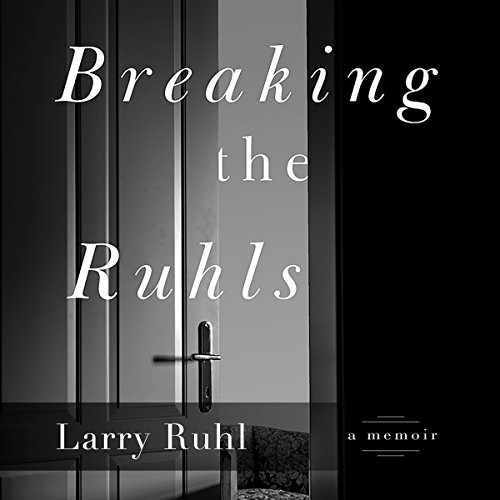 Breaking the Ruhls: A Memoir Titelbild
