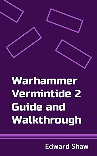 Warhammer Vermintide 2 Guide and Walkthrough (English Edition)