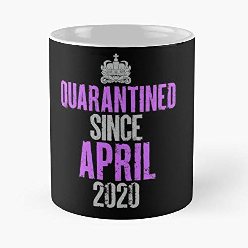 Quarantined Birthday April Queen Quarantine And Chill T-shirt Social Distancing Tshir - Funny Gift From Wife Husband For Birthday, Holiday 11oz Ceramic Cups. Dplhangozz