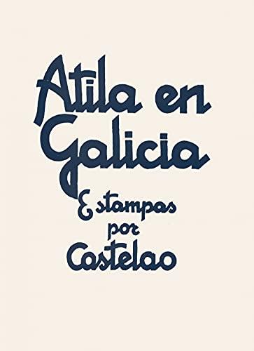 Atila en Galicia: 2 (Estampas por Castelao)