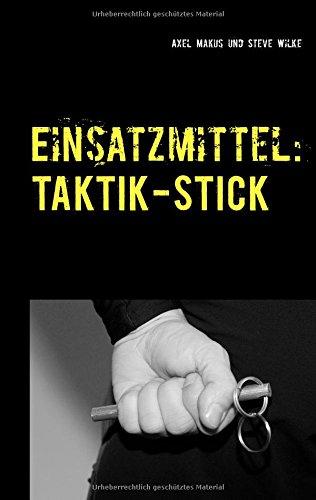 Einsatzmittel: Taktik-Stick: Einsatzmittel für berufliche Anwender