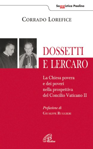 Dossetti e Lercaro. La Chiesa povera e dei poveri nella prospettiva del Concilio Vaticano II