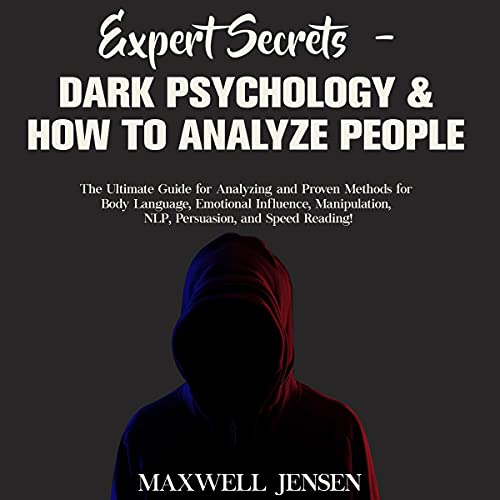 Listen Expert Secrets - Dark Psychology and How to Analyze People: The Ultimate Guide for Analyzing and Pro audio book