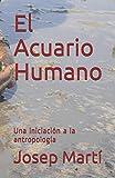 El Acuario Humano: Una iniciación a la antropología