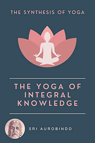 The Yoga of Integral Knowledge (English Edition)