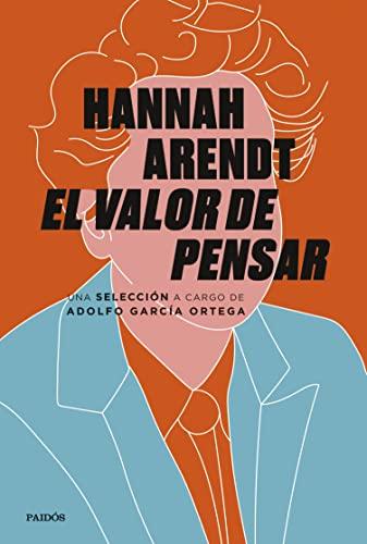 El valor de pensar de Hannah Arendt y Adolfo García Ortega