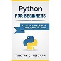 Python: For Beginners: A Crash Course Guide ebook Deals