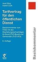 Tarifvertrag fr den ffentlichen Dienst: Basiskommentar zum TVD mit den berleitungstarifvertrgen fr Bund(TV-Bund) und Gemeinden (TV-VKA)