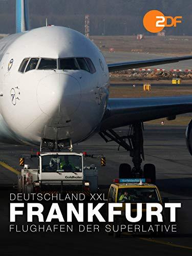 Deutschland XXL -Frankfurt - Flughafen der Superlative
