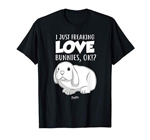 Cute Bunny Shirt I Just Freaking Love Bunnies Ok Rabbit T-Shirt