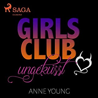 Girls Club - ungeküsst                   Autor:                                                                                                                                 Elena Mackenzie                               Sprecher:                                                                                                                                 Sandra Becker                      Spieldauer: 8 Std. und 40 Min.     20 Bewertungen     Gesamt 4,2
