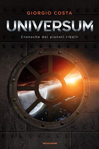 Universum. Cronache dei pianeti ribelli