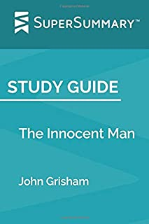 Study Guide: The Innocent Man by John Grisham (SuperSummary)