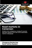 Road markets in Cameroon: Analysis of an endogenous strategy for poverty alleviation based on the case of the watermelon market in Bangangté