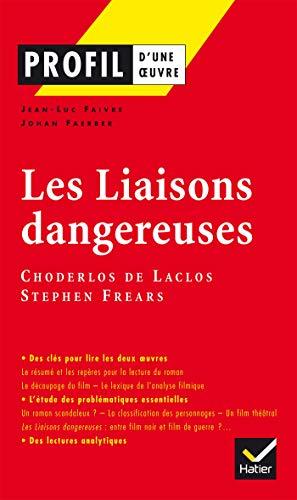 Profil - Choderlos de Laclos, Frears : Les Liaisons dangereuses: Analyse littéraire de l'oeuvre