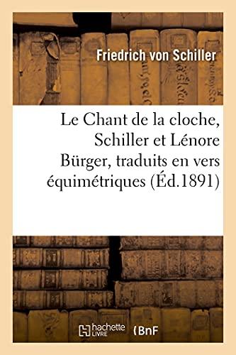 Le Chant de la cloche, Schiller et Lénore Bürger, traduits en vers équimétriques et...