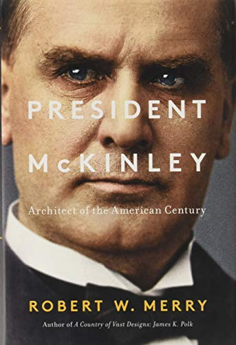 Image of President McKinley: Architect of the American Century