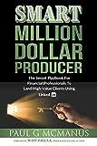 SMART Million Dollar Producer: The Secret Playbook for...