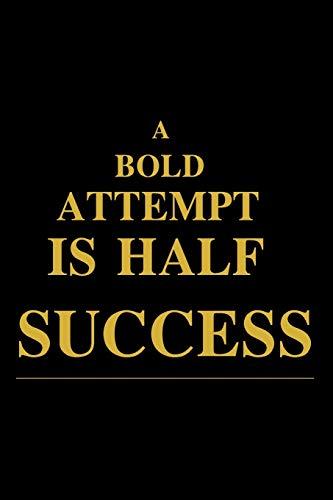 A Bold Attempt Is Half Success Notebook