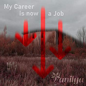 My Career Is Now a Job