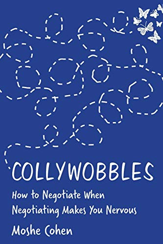 Compare Textbook Prices for Collywobbles: How to Negotiate When Negotiating Makes You Nervous  ISBN 9781735260006 by Cohen, Moshe