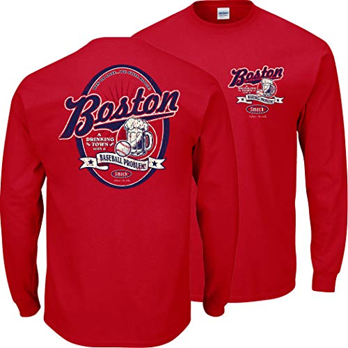 Boston Baseball Fans. A Drinking Town with a Baseball Problem Red T-Shirt (Sm-5X) (Long Sleeve, Large)
