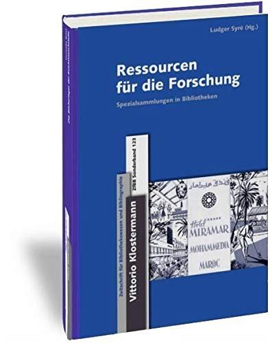 Ressourcen für die Forschung: Spezialsammlungen in Regionalbibliotheken (Zeitschrift für Bibliothekswesen und Bibliographie - Sonderbände)