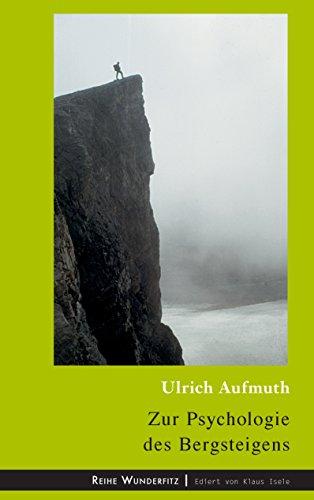 Zur Psychologie des Bergsteigens (Wunderfitz 5)