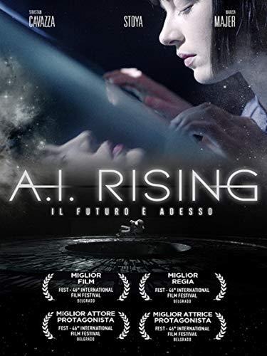A. I. Rising - Il futuro è adesso