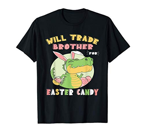 Will Trade Brother for Easter Candy Dinosaurio t rex Bunny Camiseta