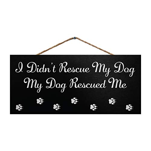 JennyGems I Didn't Rescue My Dog - My Dog Rescued Me | Hanging Funny Dog Signs | Home Decor Accent