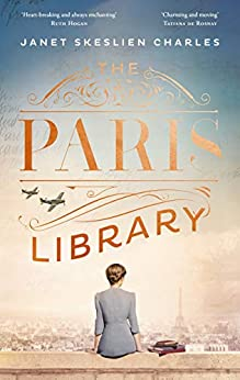 The Paris Library: the bestselling novel of courage and betrayal in Occupied Paris by [Janet Skeslien Charles]
