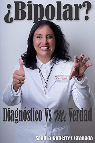 ¿Bipolar?: Diagnóstico vs Mi Verdad