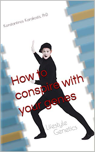 How to conspire with your genes:  Lifestyle Genetics 🧬 (English Edition)