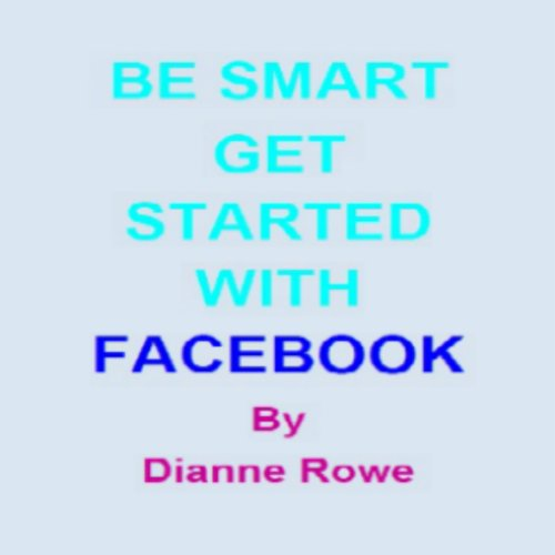 Be Smart: Get Started with Facebook cover art
