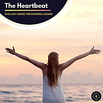 The Heartbeat - Chillout Music For Evening Lounge