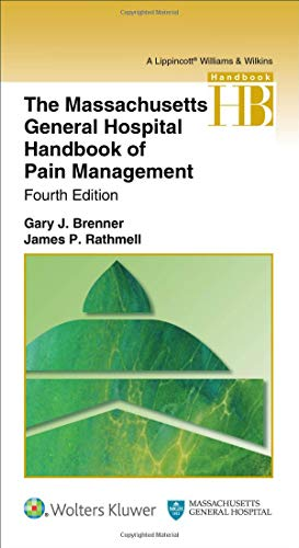 Compare Textbook Prices for The Massachusetts General Hospital Handbook of Pain Management 4 Edition ISBN 9781496347787 by Brenner, Gary,Rathmell MD, James P.