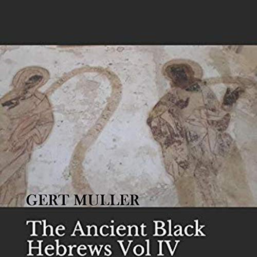 The Ancient Black Hebrews Vol IV (B & W): The Cover Up audiobook cover art