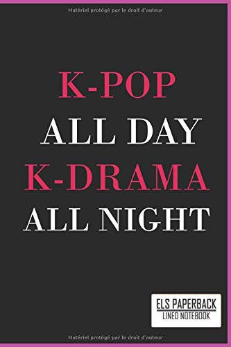 Kpop All Day Kdrama All Night Lined Notebook: Kpop Notebook , 6