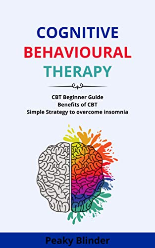 Cognitive Behavioural Therapy For Beginners: A Cure For Insomnia (English Edition)