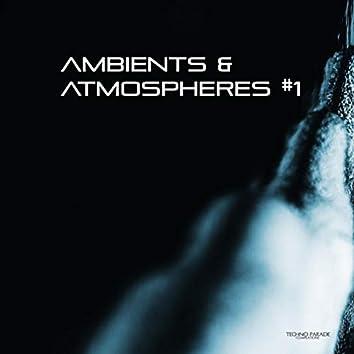 Ambients & Atmospheres #1
