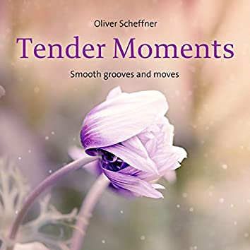 Tender Moments (Smooth grooves and moves)