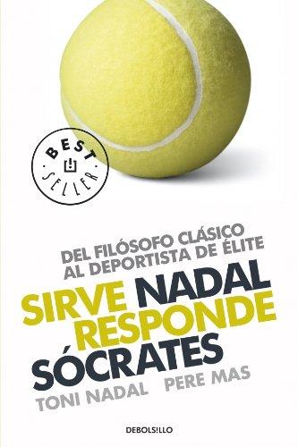 Sirve Nadal responde Sócrates: Del filósofo clásico al deportista de élite (BEST SELLER)