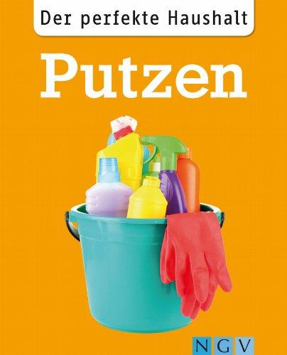 Der perfekte Haushalt: Putzen: Die wichtigsten Haushaltstipps für eine saubere Wohnung