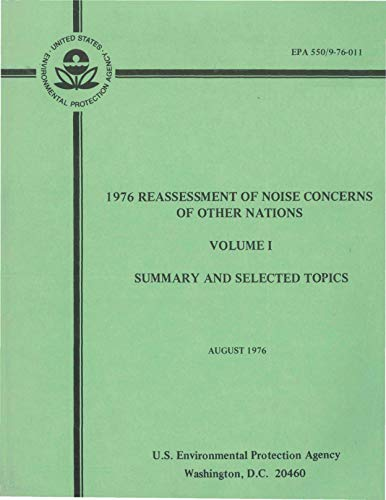 1976 Reassessment of Noise Concerns of Other Nations: Volume I - Summary and Selected Topics (English Edition)